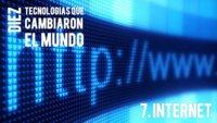 Internet. Diez tecnologías que cambiaron el mundo (VII)