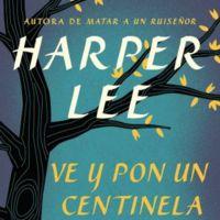Disponible el primer capítulo de 'Ve y pon un centinela', de Harper Lee