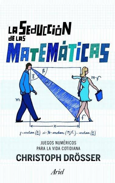 'La seducción de las matemáticas' de Christoph Drösser