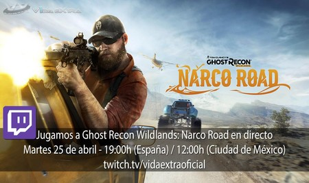 Streaming de Ghost Recon Wildlands: Narco Road a las 19:00h (las 12:00h en Ciudad de México)