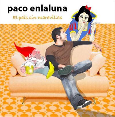 Paco Enlaluna: El país sin maravillas