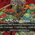 Jugamos a TMNT Mutantes en Manhattan a partir de las 17:00h
