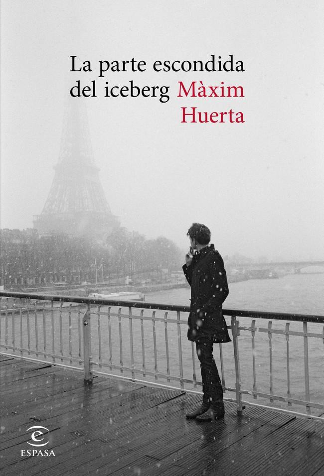 Portada La Parte Escondida Del Iceberg Maxim Huerta 201703151632