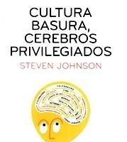 [Libros que nos inspiran] 'Cultura basura, cerebros privilegiados' de Steven Johnson