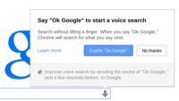 """Desde hoy cualquier usuario de Chrome podrá decir """"Ok, Google"""" para búsquedas de voz"""