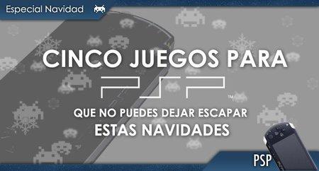 Cinco videojuegos para PSP que no puedes dejar escapar estas navidades