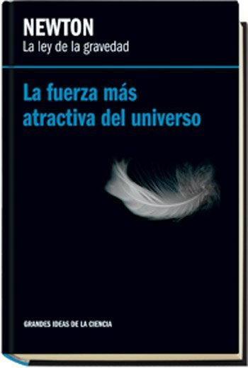 'Newton: la ley de la gravedad. La fuerza más atractiva del universo' de Antonio J. Durán