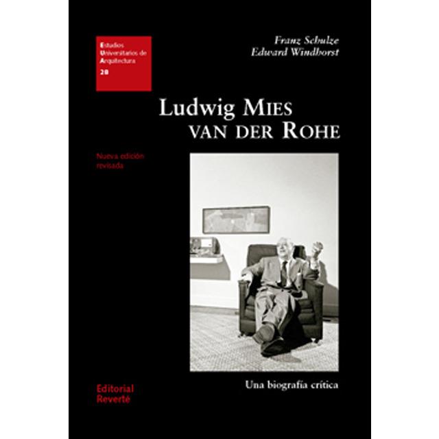 Ludwig mies van der rohe. Una biografía crítica (eua28): Una biografía crítica