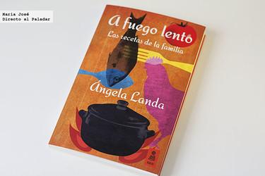 A fuego lento, las recetas de la familia. Libro de recetas de Ángela Landa