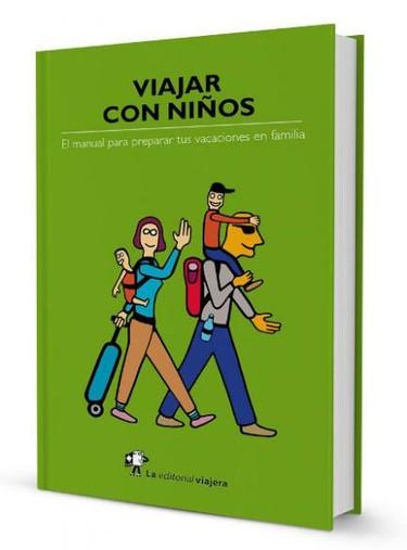 """El libro """"Viajar con niños"""" para las familias viajeras (y para aquellas que lo serán)"""