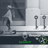 Los patinetes eléctricos y la movilidad en las grandes ciudades: luces, sombras y limbos (Despeja la X, 1x27)