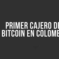 Colombia ya tiene su primer cajero electrónico de Bitcoin