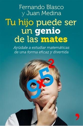 """Libro: """"Tu hijo puede ser un genio de las mates"""" (o simplemente divertirse con ellas)"""