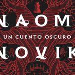 'Un cuento oscuro' de Naomi Novik