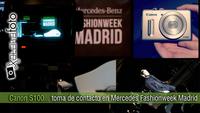Canon S100... toma de contacto en Mercedes Fashionweek Madrid