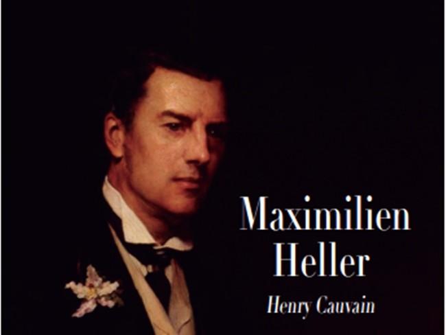 'Maximilien Heller' de Henry Cauvain