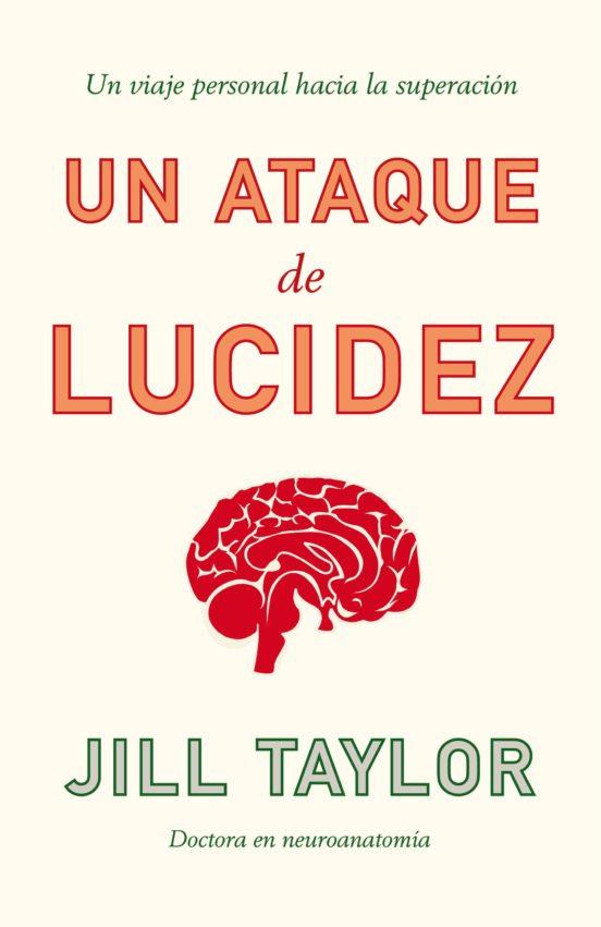 Un ataque de lucidez: Un viaje personal hacia la superación (Ciencia y Tecnología) (Español) Tapa blanda – 23 enero 2009