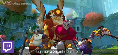 Streaming de Gigantic a las 17:00h (las 10:00h en Ciudad de México) [finalizado]