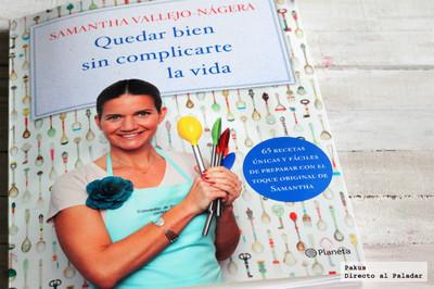 Quedar bien sin complicarte la vida, el libro de cocina de Samantha Vallejo-Nágera
