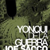 'Yonqui de la guerra', Joe Sacco entre farras y guerras