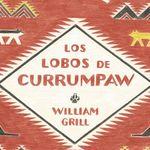 'Los lobos de Currumpaw' de William Grill
