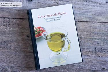 """""""El recetario de Baena: la cocina tradicional del aceite de oliva"""". Libro de recetas"""