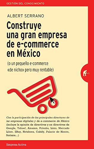 Construye una gran empresa de E-commerce en México
