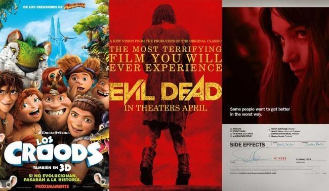 Carteles de Los Croods, Posesión Infernal: Evil Dead y Efectos Secundarios (Side Effects)