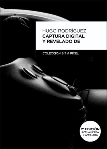 Hugo Rodriguez Captura Digital Revelado Raw Libro