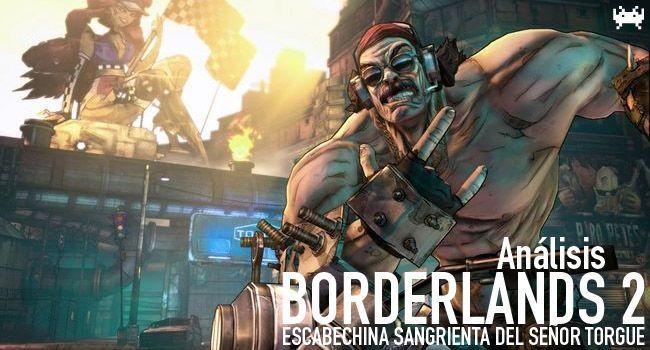 Borderlands 2: Escabechina Sangrienta del señor Torgue - Análisis