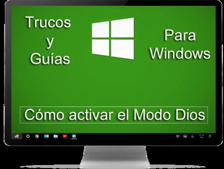 Activar el Modo Dios en Windows 10 es muy fácil y aquí te contamos como hacerlo