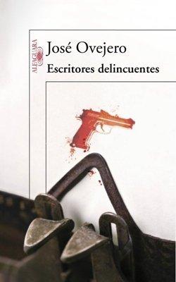'Escritores delincuentes' de José Ovejero