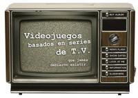 Videojuegos basados en series de TV que nunca debieron existir