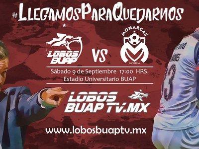 Los Lobos BUAP transmitirán su partido contra Monarcas en exclusiva por internet