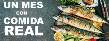 30 días comiendo solo comida real y nada de ultraprocesados: un reto para conseguir hábitos saludables