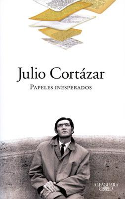 'Papeles inesperados', de Julio Cortázar