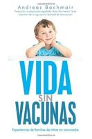 """""""Vida sin vacunas"""": un libro peligroso, según donde vivas"""
