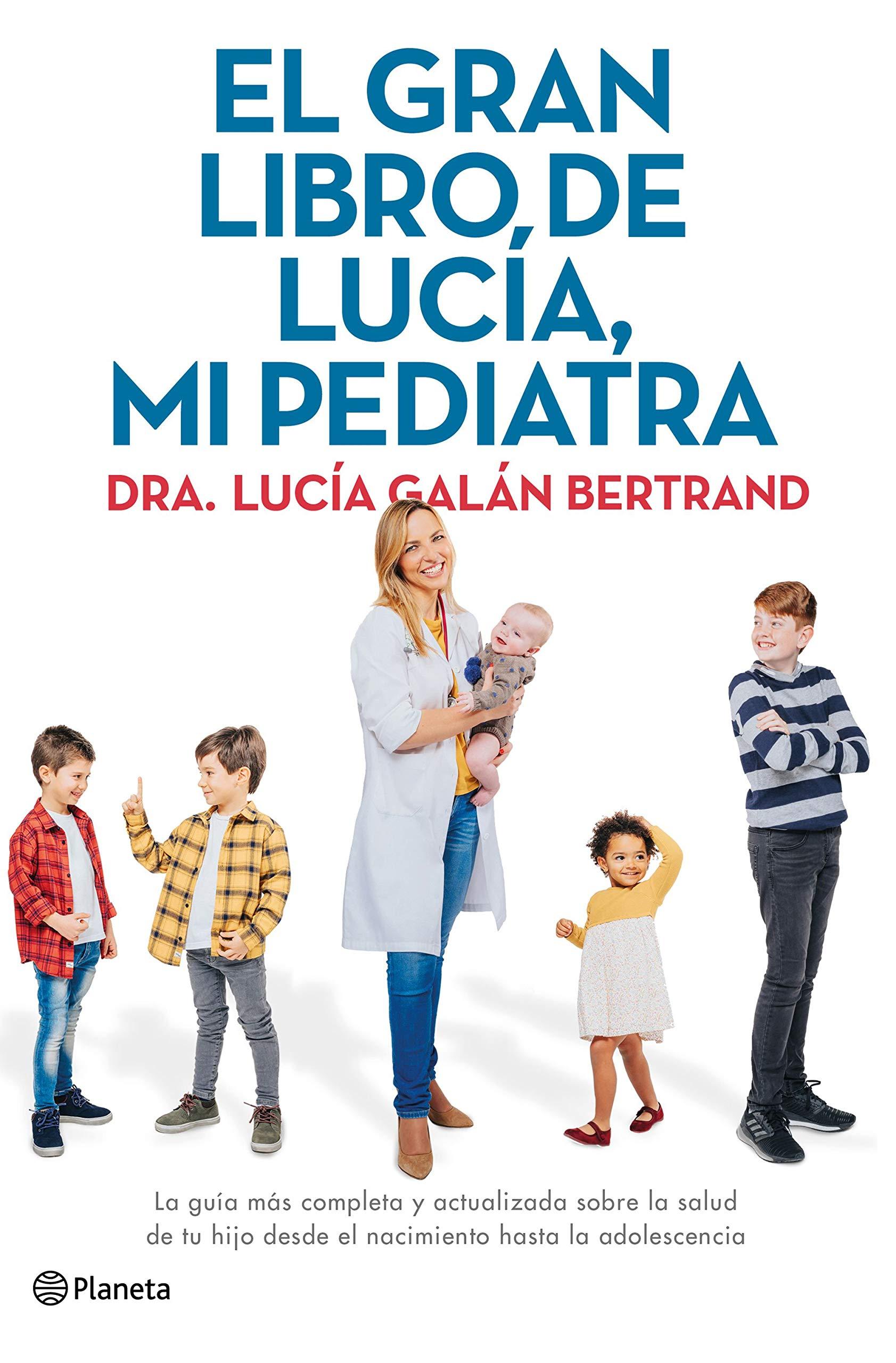 EL GRAN LIBRO DE LUCÍA, MI PEDIATRA (EBOOK) Autor/Autora Lucía Galán Bertrand