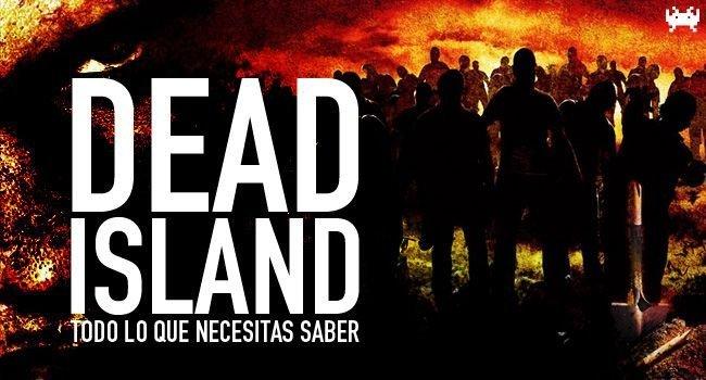 Dead Island - todo lo que necesitas saber