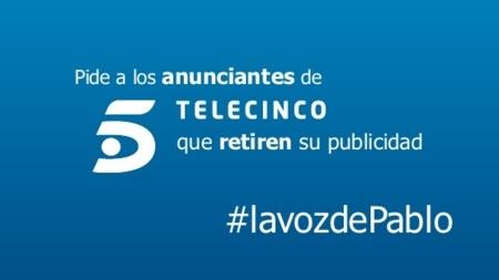 Más de 150.000 internautas han firmado la petición para que las marcas anunciadas en Telecinco retiren su publicidad