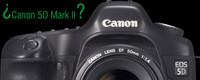 Canon 5D Mark II, ¿es un rumor o está al caer?
