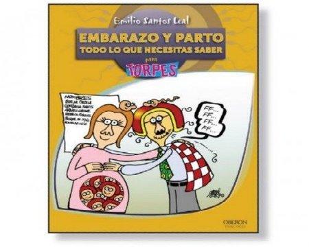 Embarazo y parto para torpes. Un nuevo libro de Emilio Santos