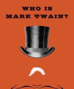 ¿Quién es Mark Twain?, por Mark Twain