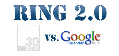 Ring 2.0: 30boxes vs. Google Calendar