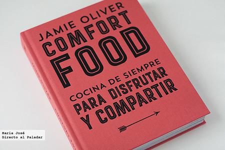 Comfort Food, cocina de siempre para disfrutar y compartir. Libro de recetas de Jamie Oliver