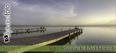 HDR: ¿Sinónimo de éxito o de fracaso? (I)
