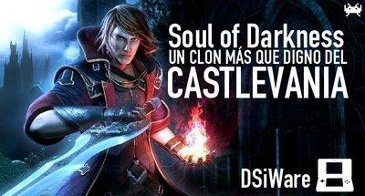 'Soul of Darkness'. Un clon más que digno del 'Castlevania'