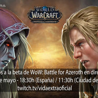 Streaming de la beta de World of Warcraft: Battle for Azeroth a las 18:30h (las 11:30h en CDMX)
