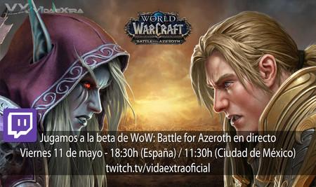 Streaming de la beta de World of Warcraft: Battle for Azeroth a las 18:30h (las 11:30h en CDMX)