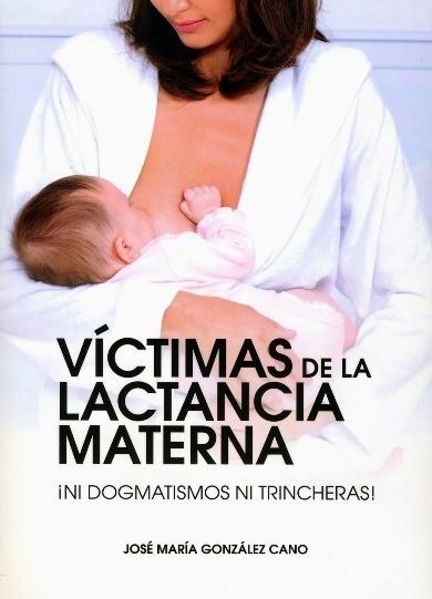 """""""Víctimas de la lactancia materna"""": subiéndose al carro de la guerra de la leche"""